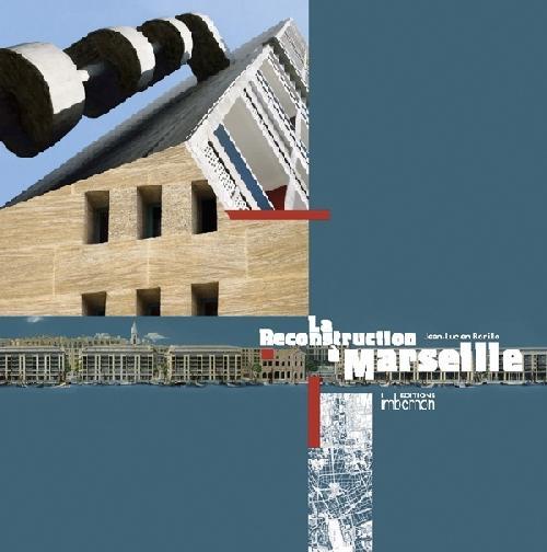 La Reconstruction à Marseille 1940-1960