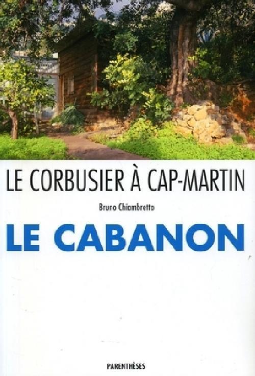 Le Corbusier à Cap Martin - Le Cabanon