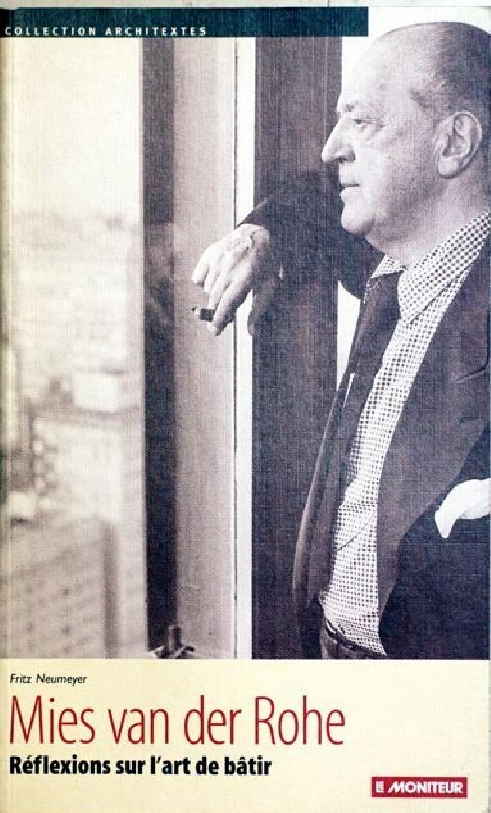 Mies van der Rohe. Réflexions sur l'art de bâtir