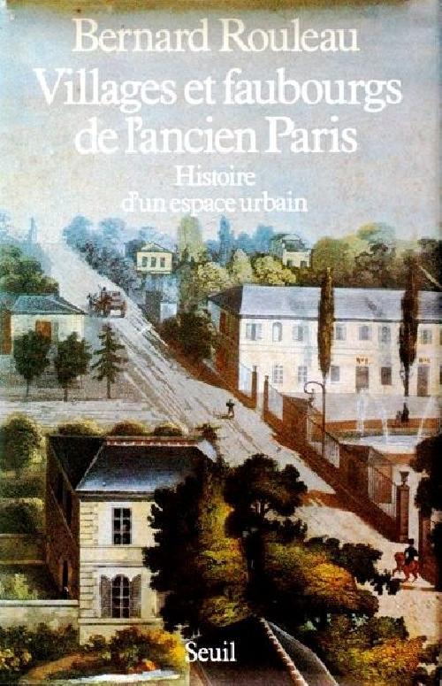 Villages et faubourgs de l'ancien Paris