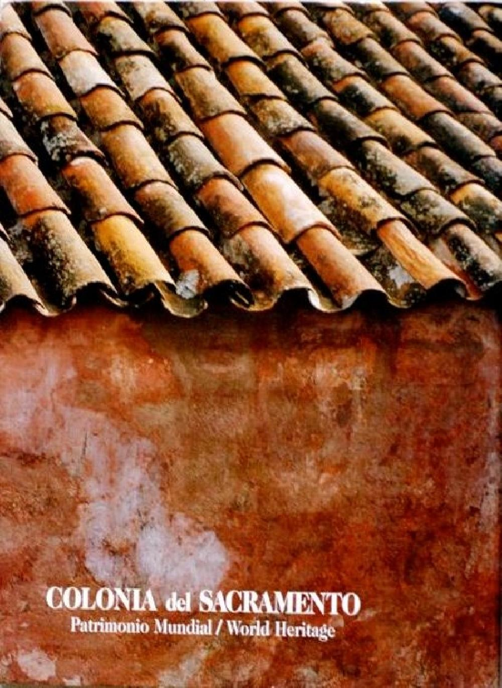 Colonia Del Sacramento: A World Heritage