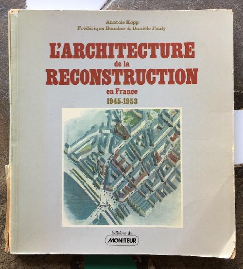 L'architecture de la Reconstruction en France 1945-1953