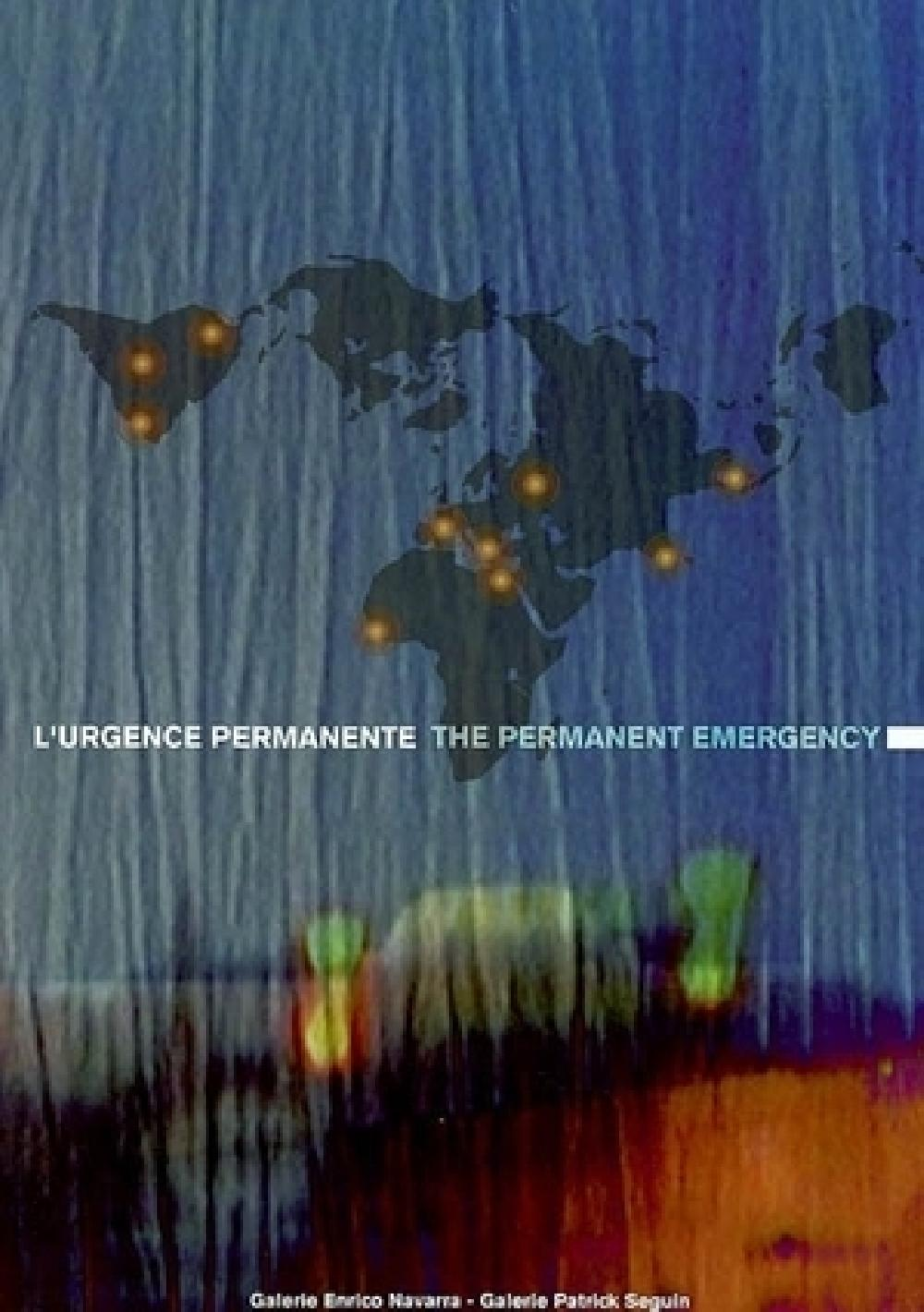 L'urgence permanente / The permanent emergency