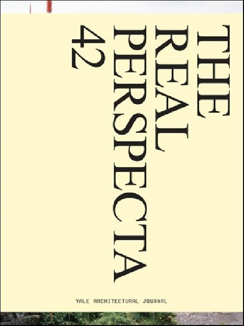 The Real Perspecta 42 / YALE ARCHITECTURAL JOURNAL
