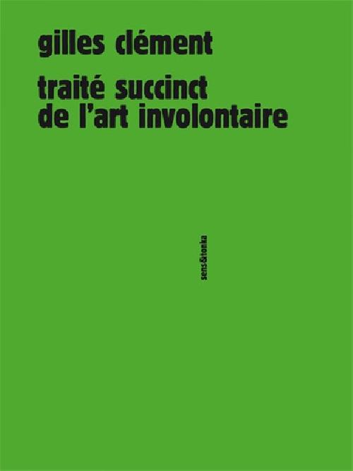 Traité succinct de l'art involontaire / 2e édition revue et augmentée