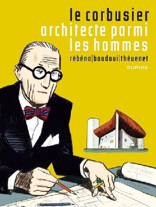 Le Corbusier architecte parmi les hommes