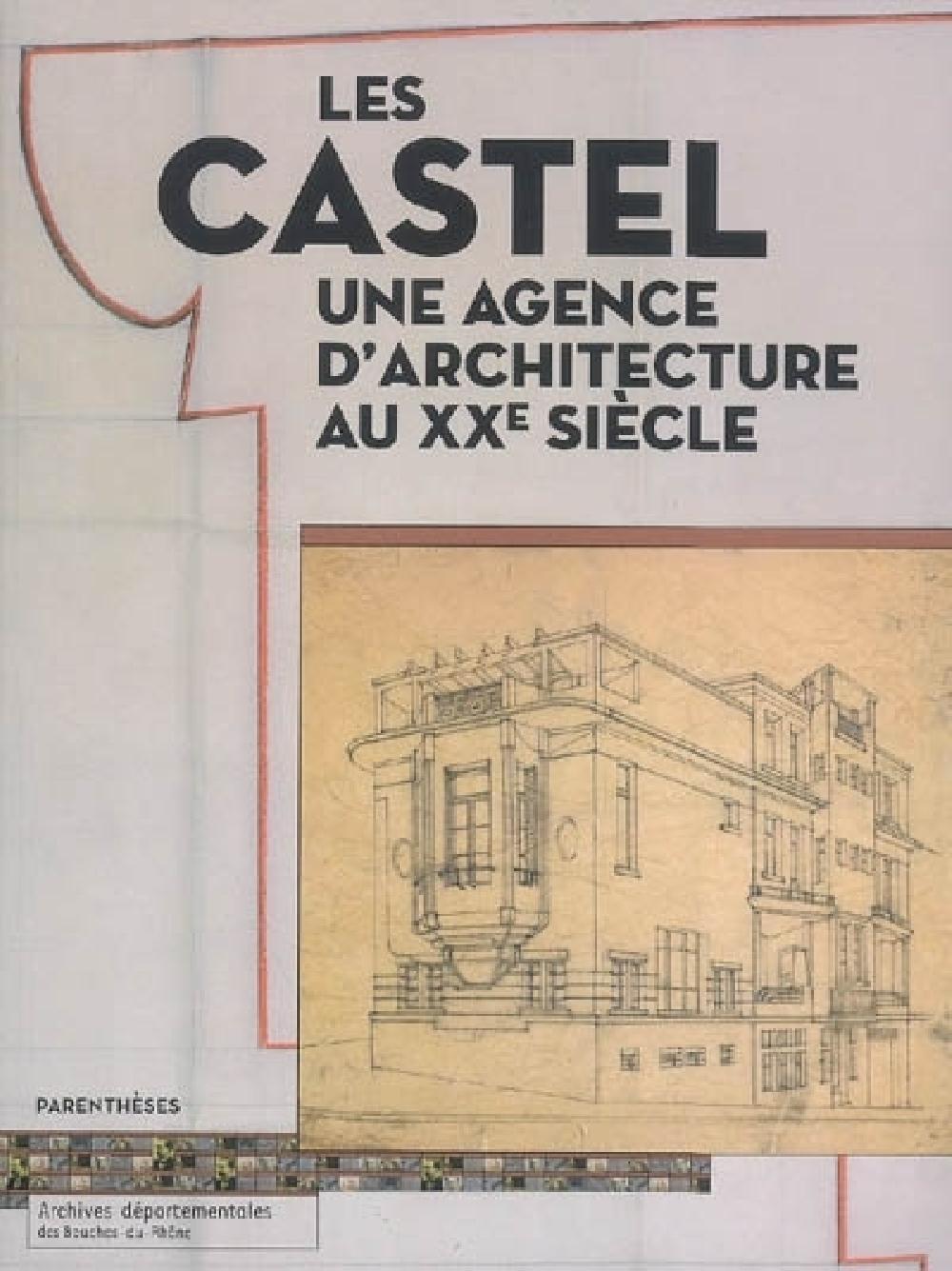 Les Castel une agence d'architecture au XXe siècle