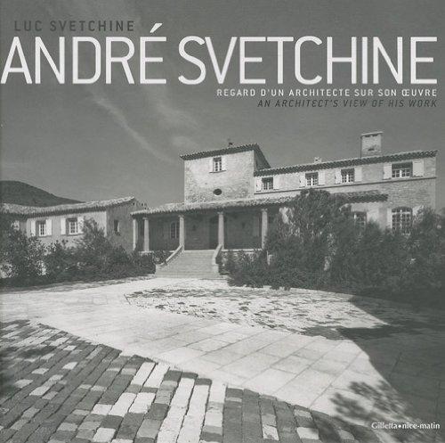 André Svetchine - Regard d'un architecte sur son oeuvre