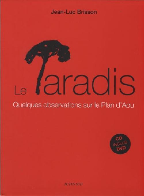 Le Paradis - Quelques observations sur le Plan d'Aou avec 1 DVD + 1 CD audio