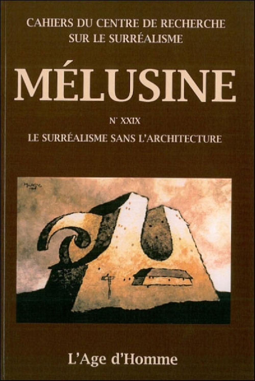 Mélusine 29 : Le surréalisme sans l'architecture