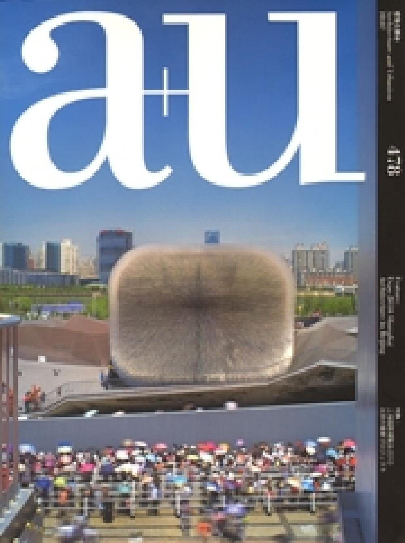 A+U 478 Expo 2010 Shanghai