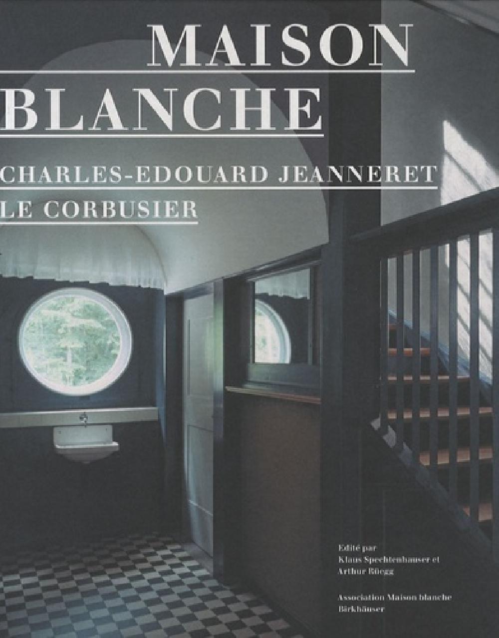 Maison Blanche. Charles-Edouard Jeanneret Le Corbusier