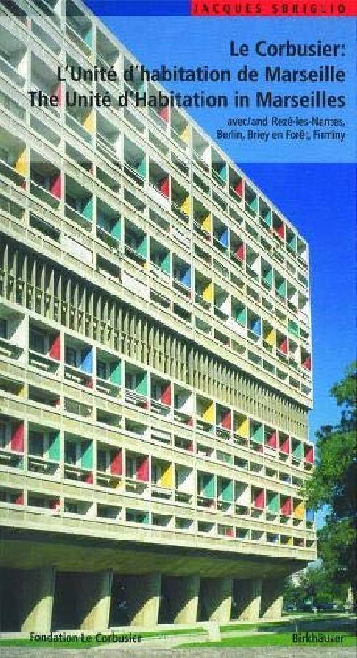L'Unité d'habitation de Marseille / The Unité d'Habitation in Marseilles