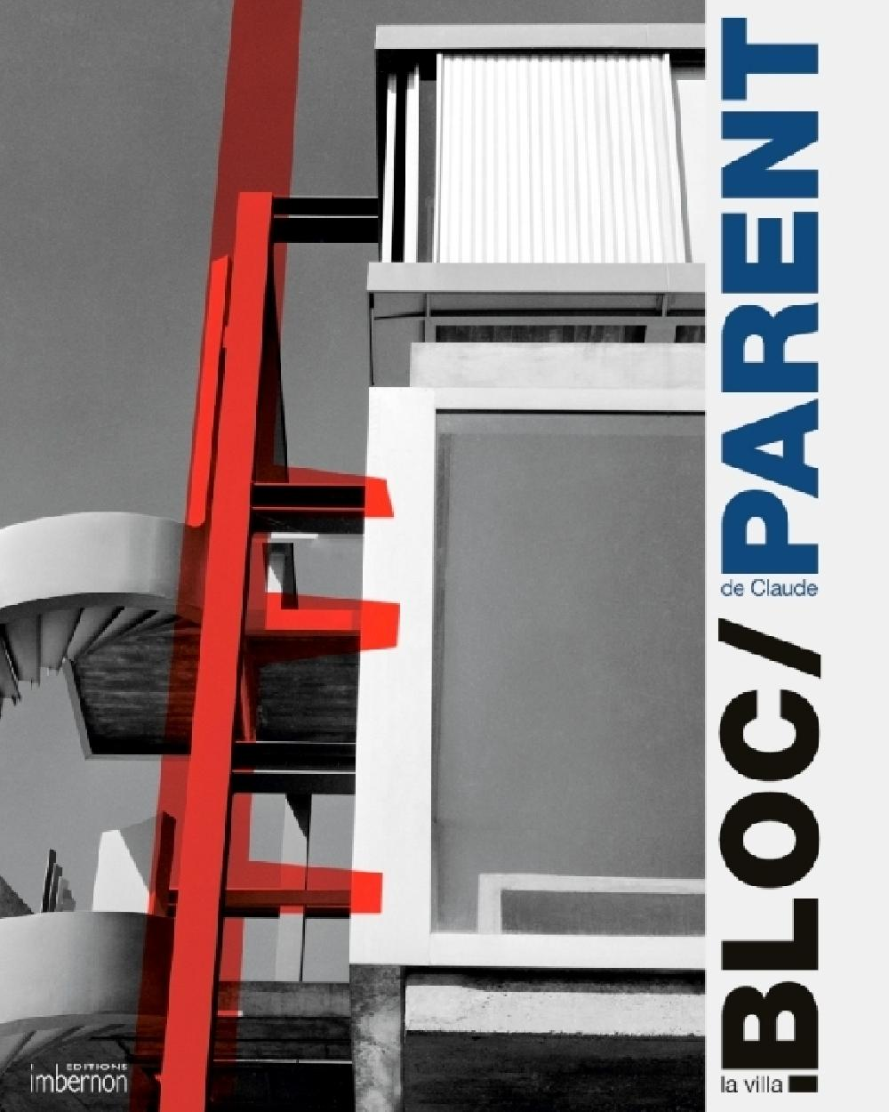 La villa Bloc de Claude Parent. Architecture et sculpture
