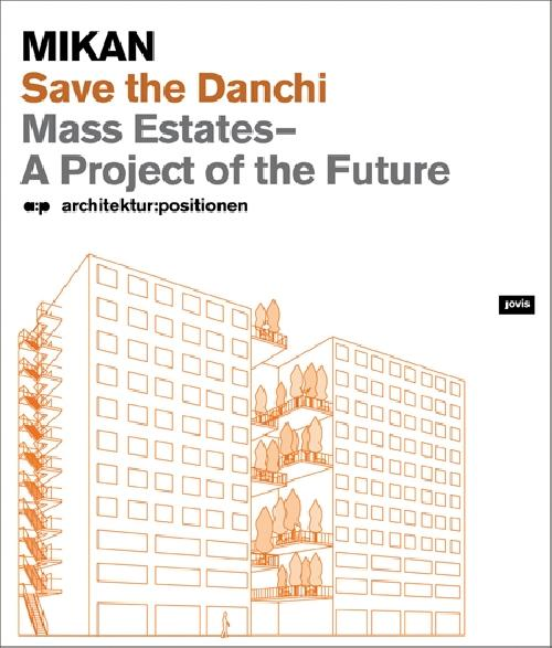 Save the Danchi: Mass Estates, a Project of the Future