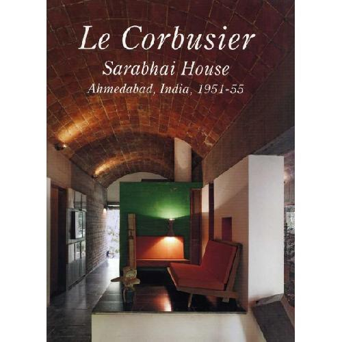 Residential Masterpieces 10 - Le Corbusier-Sarabhai House Armedabad, India 1951-55