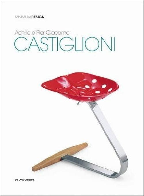 Achille and Pier Giacomo Castiglioni: Minimum Design