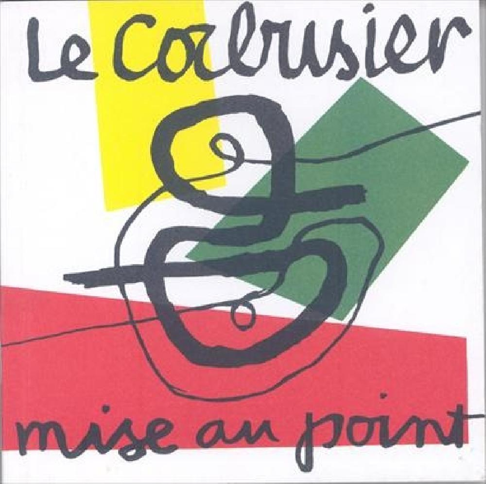 Le Corbusier - Mise au point