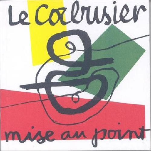 Le Corbusier - Mise au point