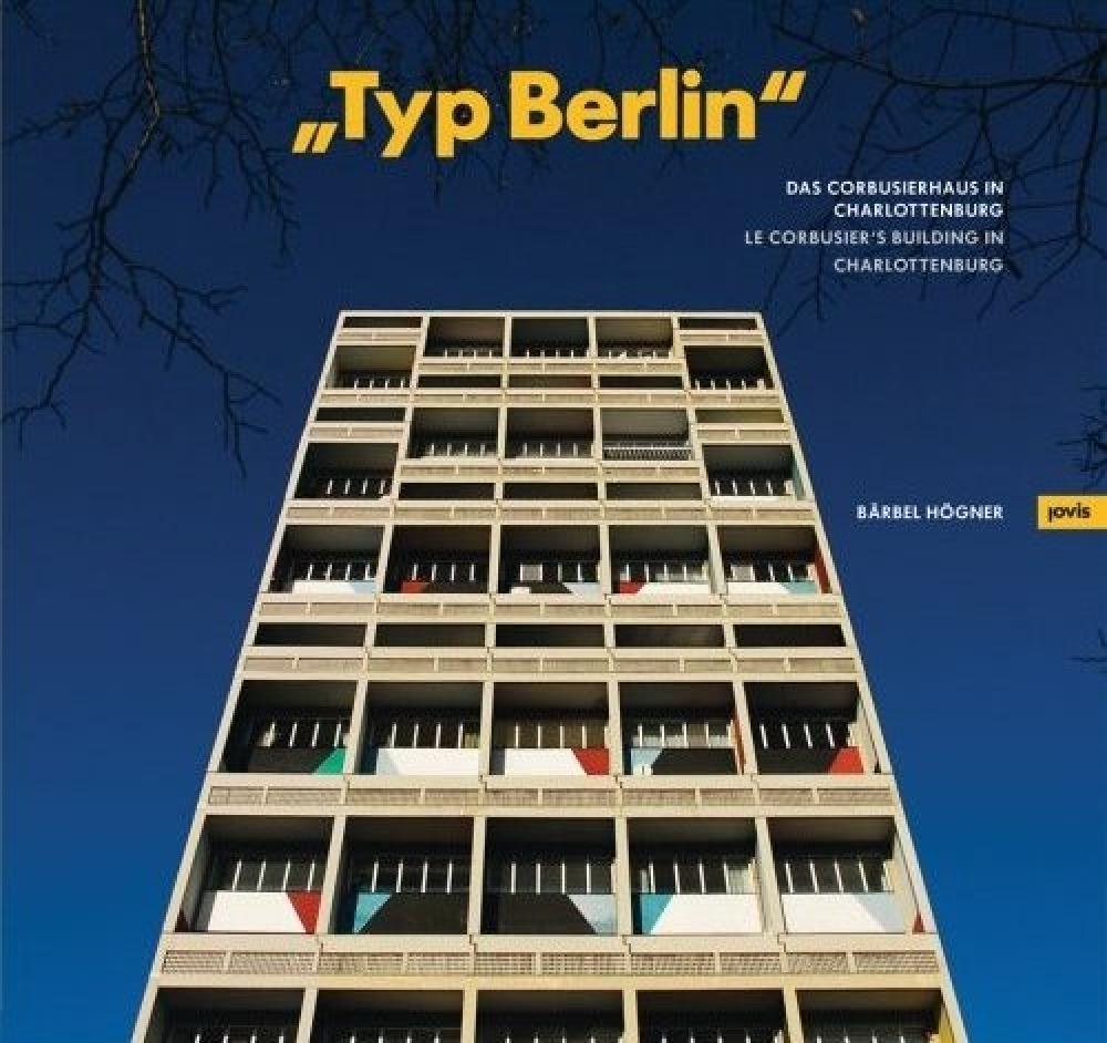 Typ Berlin: Le Corbusier's Building in Charlottenburg