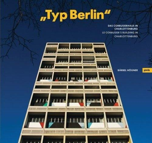 Typ Berlin: Le Corbusier's Building in Charlottenburg