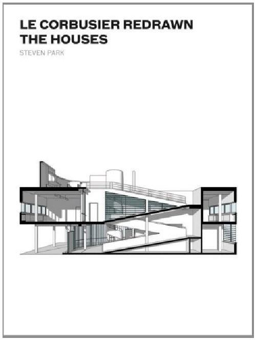 Le Corbusier Redrawn: the Houses