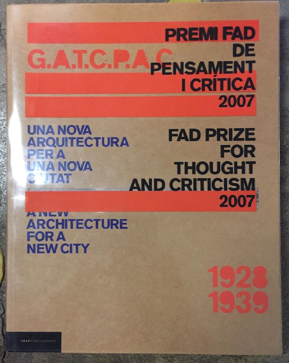 Una nueva arquitectura para una nueva ciudad / A new architecture for a new city G.A.T.C.P.A.C. 1928