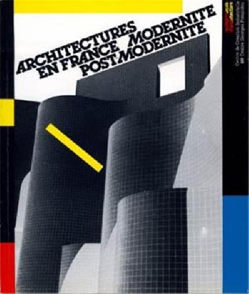 Architectures en France Modernité Post-modernité