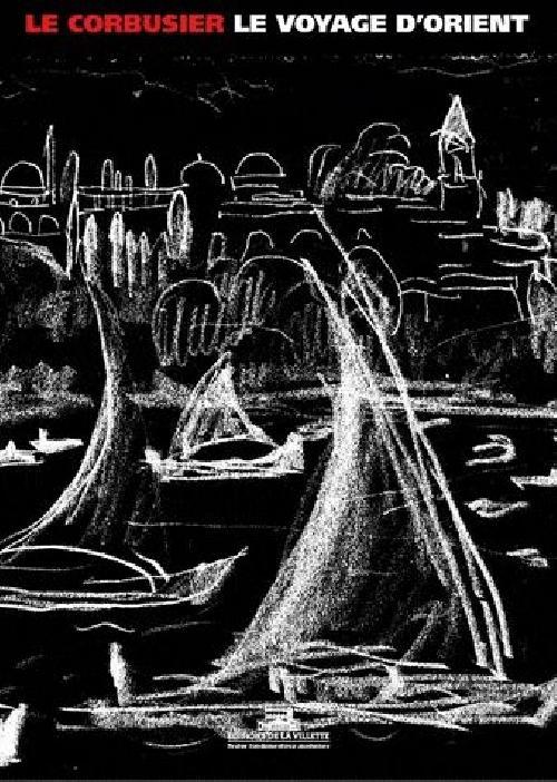 Le Corbusier Voyage d'Orient, 1910-1911