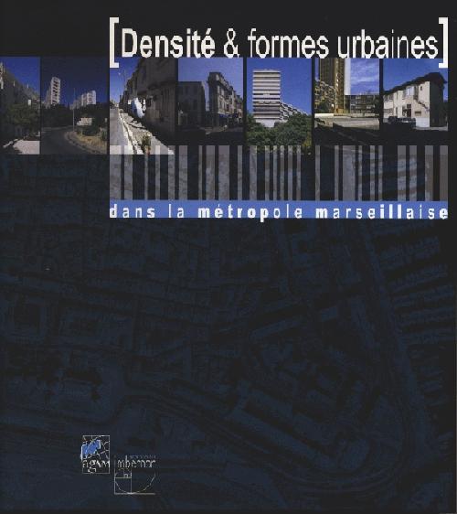 Densité et formes urbaines dans la métropole marseillaise