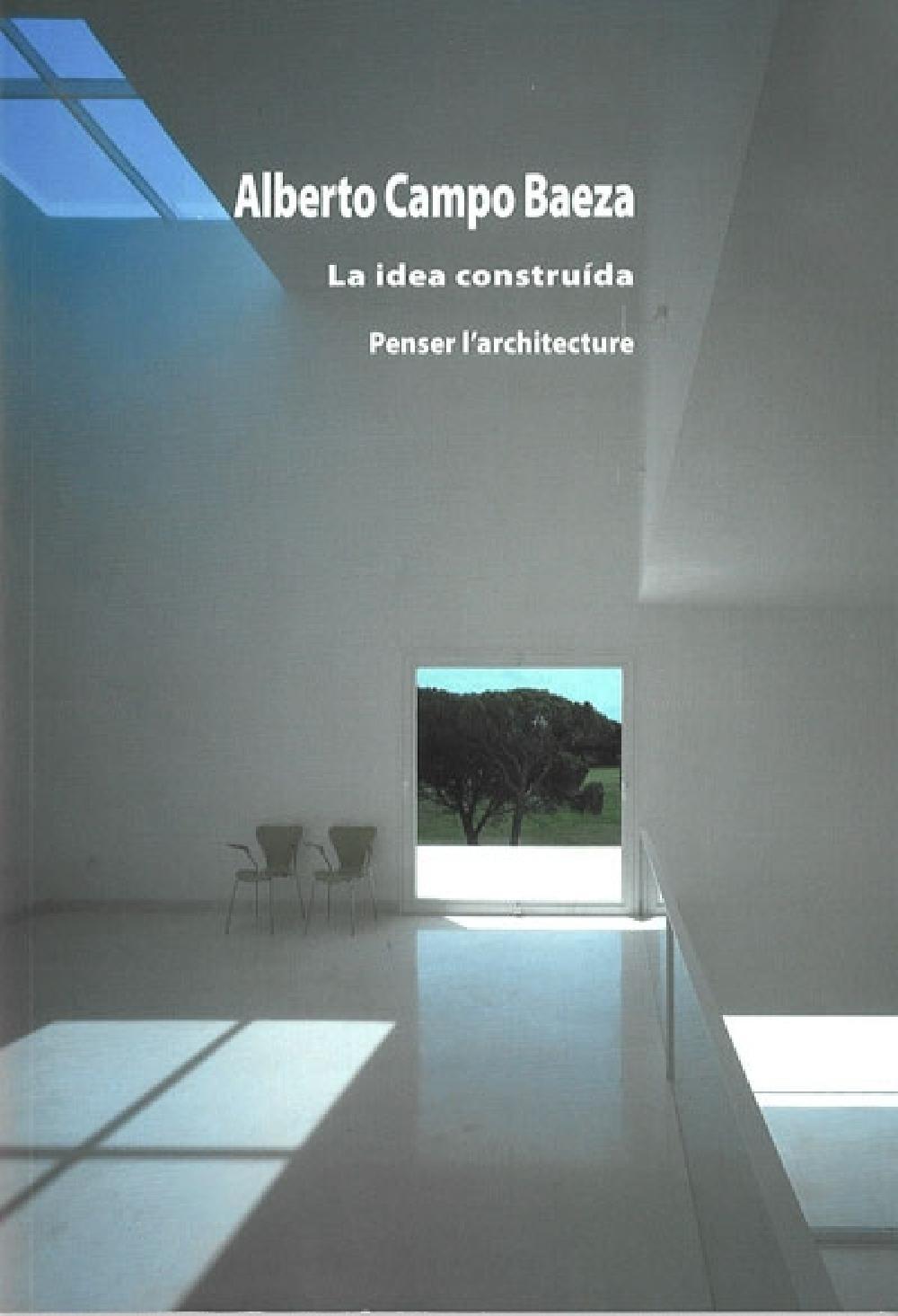 La idea construida - Penser l'architecture