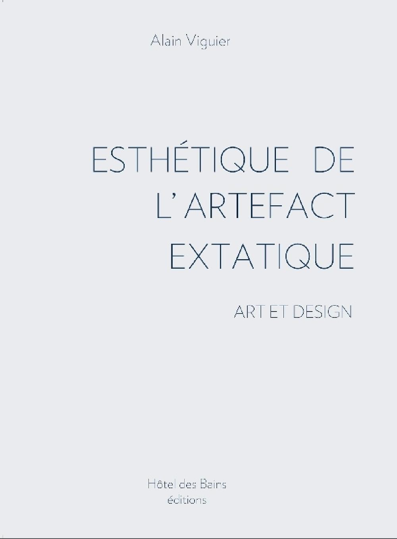 Esthétique de l'artefact extatique. Art et design