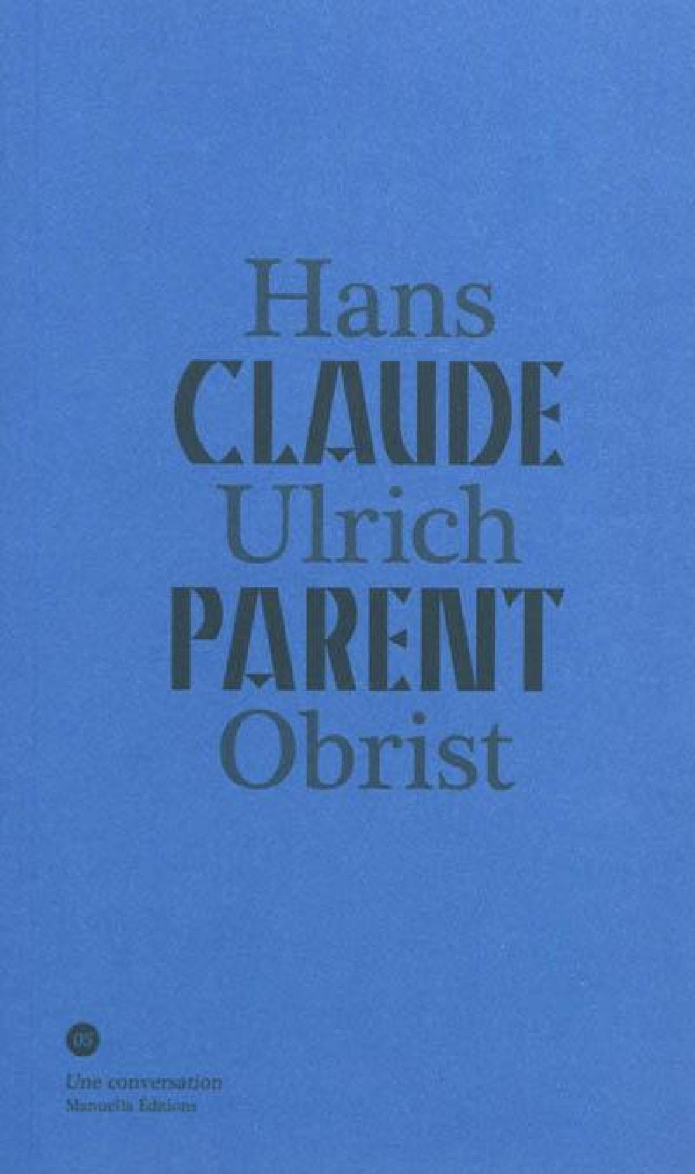 Conversation avec Claude Parent / Hans Ulrich Obrist