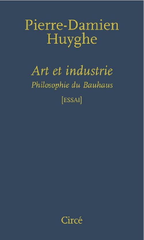 Art et industrie. Philosophie du Bauhaus