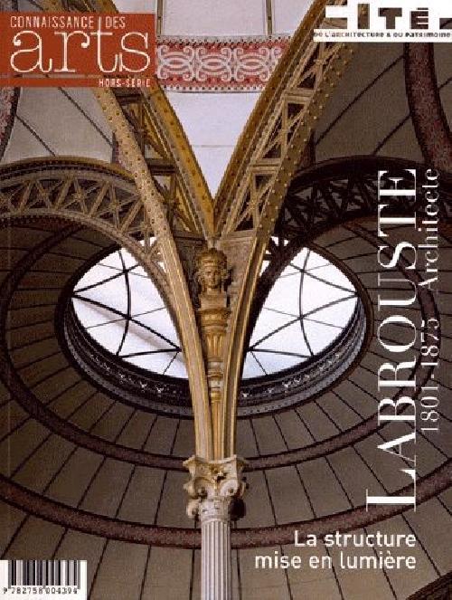 Connaissance des arts, Labrouste, 1801-1875, architecte - La structure mise en lumière.