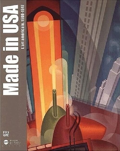 Made in USA. L'art américain, 1908-1947