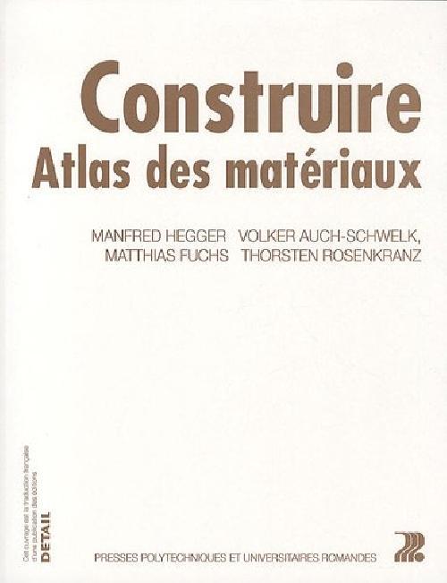 Construire. Atlas des matériaux de construction