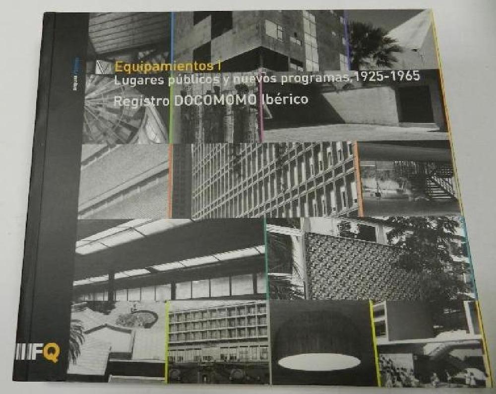 Lugares públicos y nuevos programas, 1925-1965. Registro DOCOMOMO Ibérico