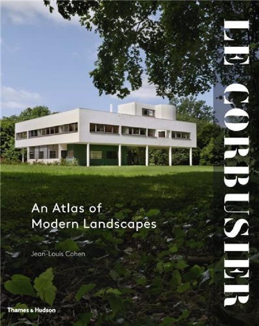 Le Corbusier An Atlas of Modern Landscape