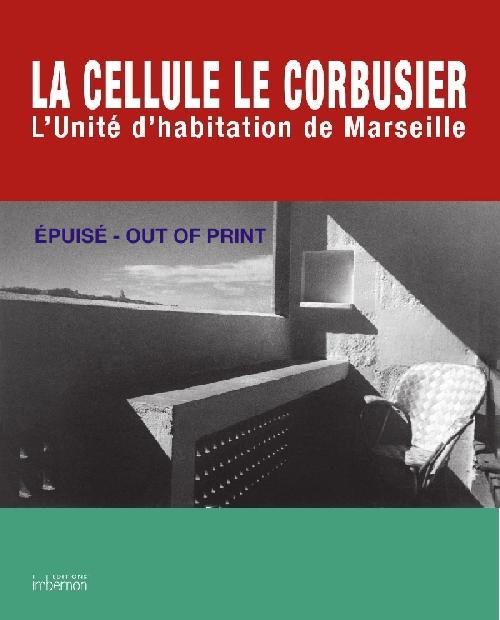 La Cellule Le Corbusier. L'Unité d'habitation de Marseille. NE PAS UTILISER