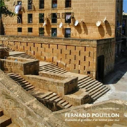 Fernand Pouillon humanité et grandeur d'une habitat pour tous