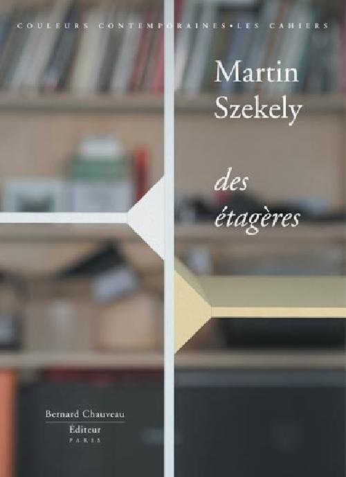 Des étagères - Martin Szekely