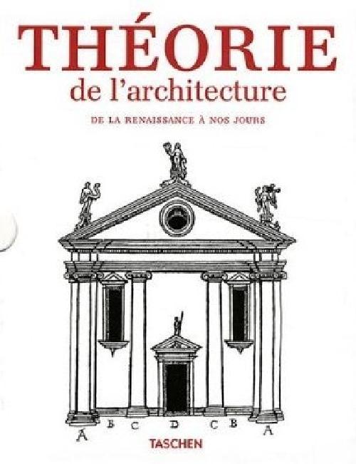 Théorie de l'architecture. De la Renaissance à nos jours