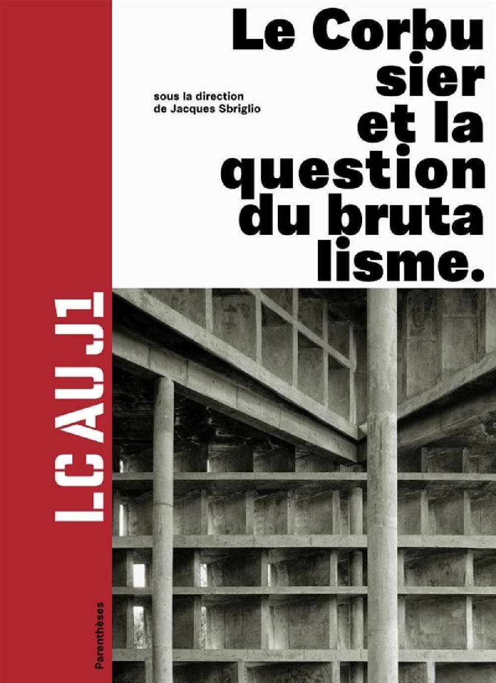 LC au J1. Le Corbusier et la question du brutalisme.