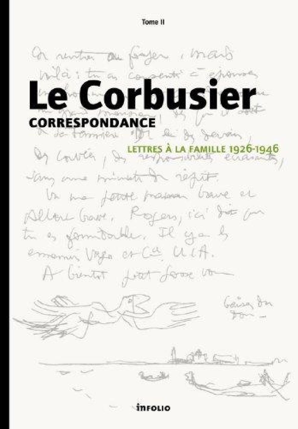 Le Corbusier correspondance - Lettres à la famille 1926-1946