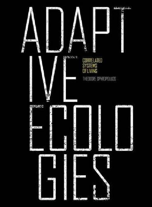 Adaptive ecologies Correlated Systems of Living