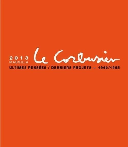 Massilia 2013 - Le Corbusier
