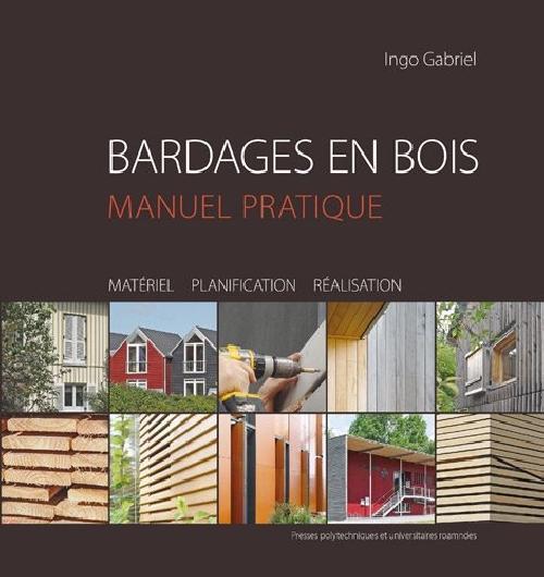 Bardages en bois. Guide pratique, matériaux, étude, réalisation
