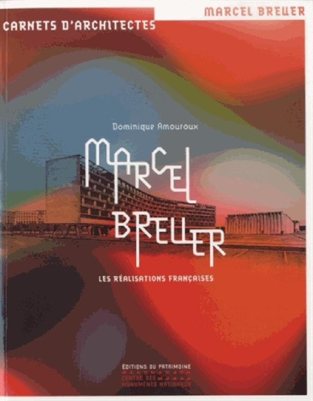 Marcel Breuer - Les réalisations françaises