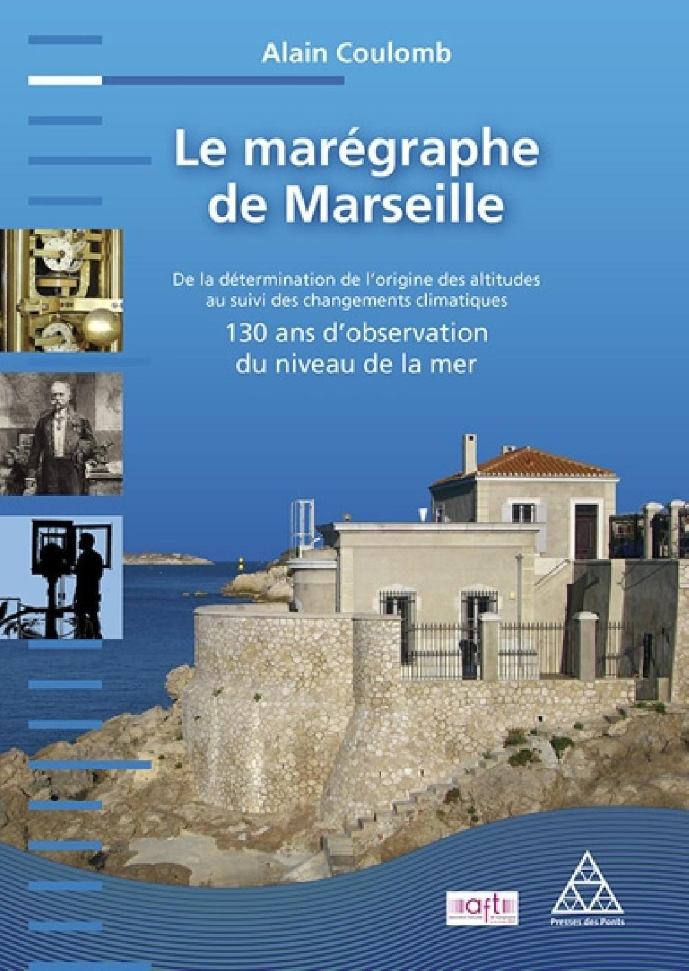 Le marégraphe de Marseille-130 ans d'observation du niveau de la mer